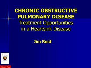 CHRONIC OBSTRUCTIVE PULMONARY DISEASE Treatment Opportunities in a Heartsink Disease