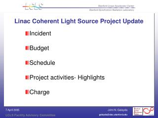 Linac Coherent Light Source Project Update