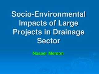 Socio-Environmental Impacts of Large Projects in Drainage Sector