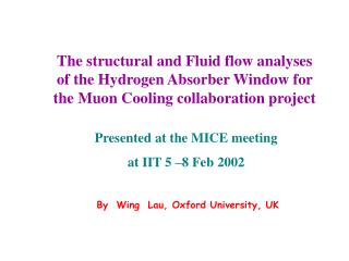 The structural and Fluid flow analyses of the Hydrogen Absorber Window for the Muon Cooling collaboration project