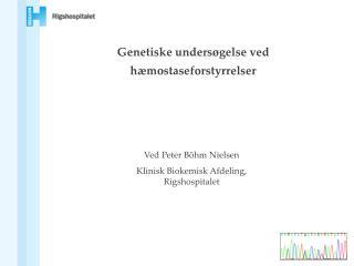 Genetiske unders gelse ved h mostaseforstyrrelser