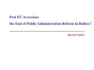 Post EU Accession: the End of Public Administration Reform in Baltics