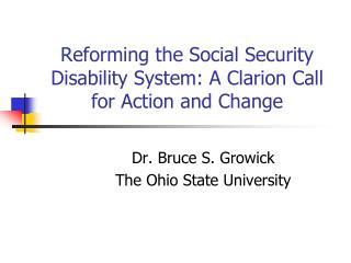 Reforming the Social Security Disability System: A Clarion Call for Action and Change