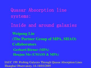 Weipeng Lin  The Partner Group of MPA, SHAO Collaborators  Gerhard B rner MPA  Houjun Mo UMASS  MPA