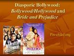 Diasporic Bollywood:   Bollywood