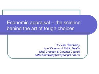 Economic appraisal   the science behind the art of tough choices