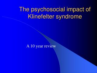 The psychosocial impact of Klinefelter syndrome