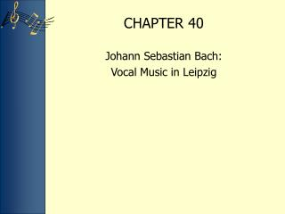 Johann Sebastian Bach:  Vocal Music in Leipzig