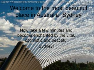 Welcome to the most beautiful place in Australia- Sydney