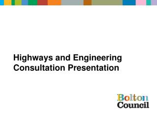 Highways and Engineering Consultation Presentation