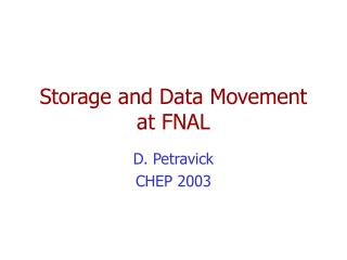 Storage and Data Movement at FNAL