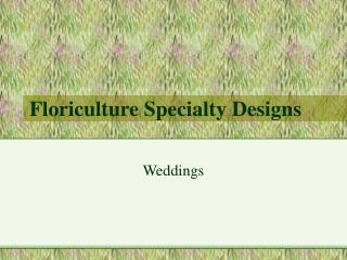 Floriculture Specialty Designs