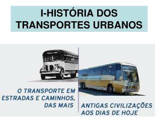 I-HIST RIA DOS TRANSPORTES URBANOS