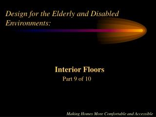 Design for the Elderly and Disabled Environments: