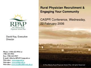 Rural Physician Recruitment  Engaging Your Community   CASPR Conference, Wednesday, 22 February 2006
