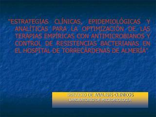 ESTRATEGIAS CL NICAS, EPIDEMIOL GICAS Y ANAL TICAS PARA LA OPTIMIZACI N DE LAS TERAPIAS EMP RICAS CON ANTIMICROBIANOS Y