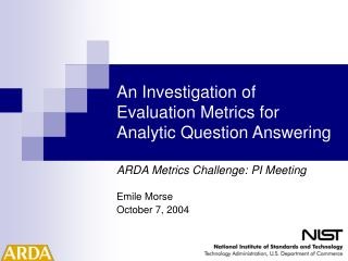 An Investigation of Evaluation Metrics for Analytic Question Answering