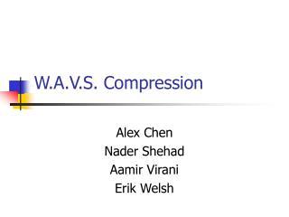 W.A.V.S. Compression