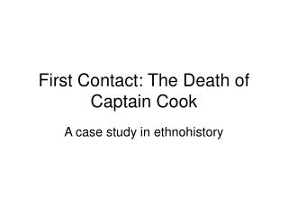 First Contact: The Death of Captain Cook