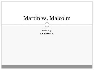 Martin vs. Malcolm