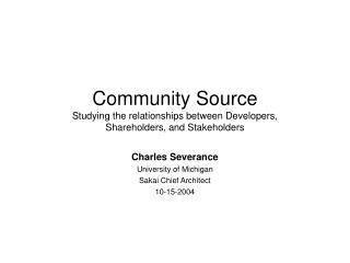 Community Source Studying the relationships between Developers,  Shareholders, and Stakeholders
