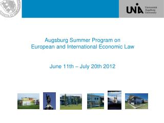 Augsburg Summer Program on European and International Economic Law   June 11th   July 20th 2012