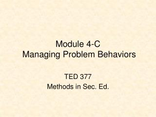 Module 4-C  Managing Problem Behaviors