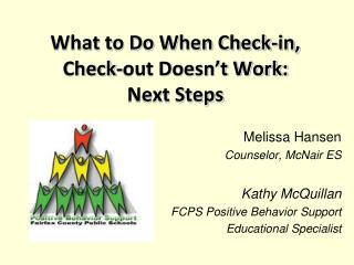 What to Do When Check-in, Check-out Doesn t Work:  Next Steps