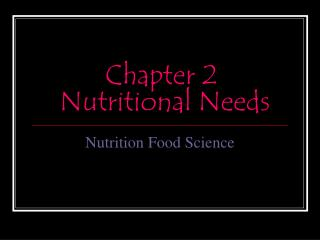 Chapter 2  Nutritional Needs