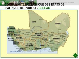 COMMUNAUTE ECONOMIQUE DES ETATS DE L AFRIQUE DE L OUEST - CEDEAO