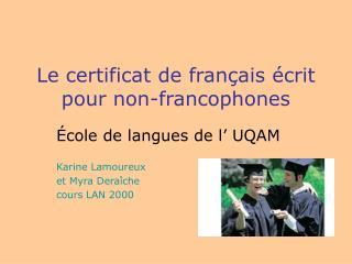 Le certificat de fran ais  crit pour non-francophones