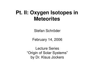 Pt. II: Oxygen Isotopes in Meteorites