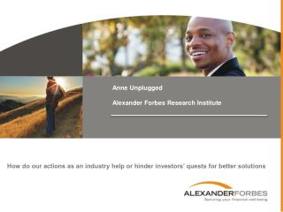 Anne Unplugged  Alexander Forbes Research Institute
