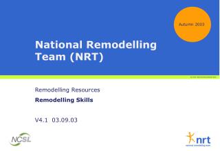 National Remodelling Team NRT