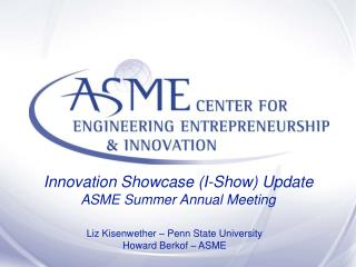 Liz Kisenwether   Penn State University Howard Berkof   ASME