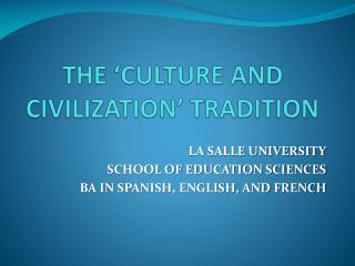 THE  CULTURE AND CIVILIZATION  TRADITION