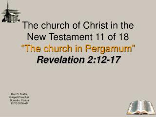 The church of Christ in the New Testament 11 of 18  The church in Pergamum  Revelation 2:12-17