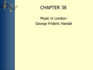 Music in London:  George Frideric Handel