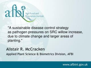A sustainable disease control strategy as pathogen pressures on SRC willow increase, due to climate change and larger ar