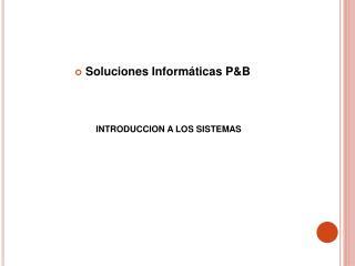 Soluciones Inform ticas PB