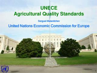 UNECE Agricultural Quality Standards  Serguei Malanitchev   United Nations Economic Commission for Europe