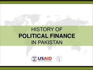 HISTORY OF  POLITICAL FINANCE  IN PAKISTAN