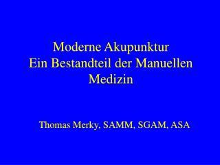 Moderne Akupunktur Ein Bestandteil der Manuellen Medizin
