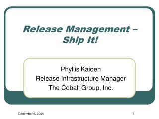 Release Management   Ship It