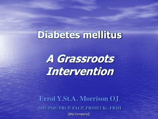 Diabetes mellitus  A Grassroots Intervention