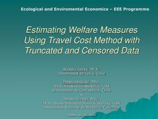 Estimating Welfare Measures Using Travel Cost Method with Truncated and Censored Data