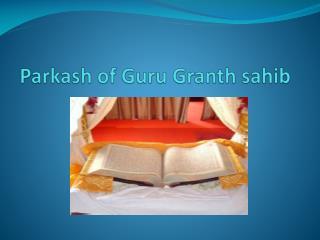 Parkash of Guru Granth sahib