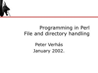 Programming in Perl File and directory handling