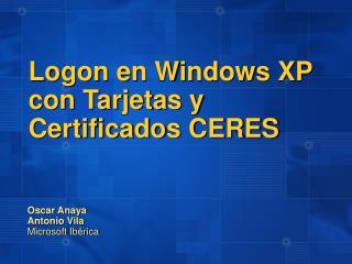 Logon en Windows XP con Tarjetas y Certificados CERES
