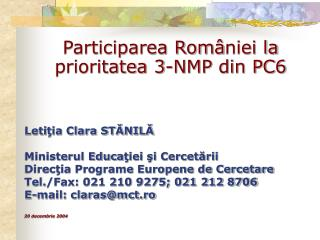 Participarea Rom niei la  prioritatea 3-NMP din PC6